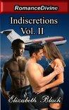 Indiscretions Vol. II (Indiscretions, #2)