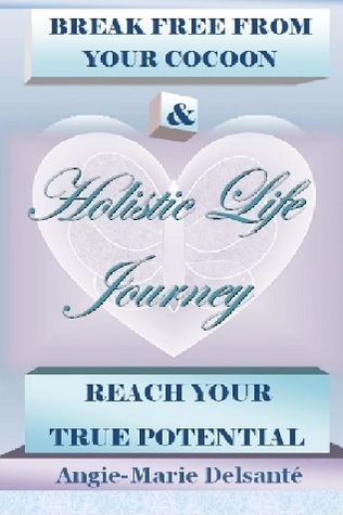 Holistic Life Journey: Break Free From Your Cocoon & Reach Your True Potential