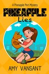 Pineapple Lies by Amy Vansant