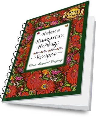 Helen's Hungarian Heritage Recipes (E-book)