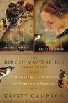 The Hidden Masterpiece Collection: The Butterfly and the Violin, A Sparrow in Terezin (Hidden Masterpiece #1-2)