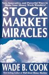Stock Market Miracles by Wade B. Cook