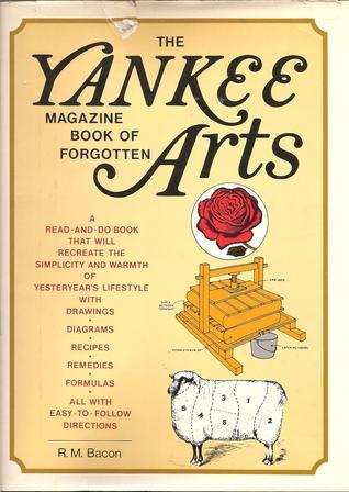 The Yankee Magazine Book of Forgotten Arts