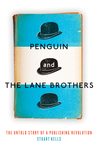 Penguin and the Lane Brothers: The Untold Story of a Publishing Revolution