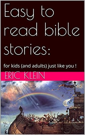Easy to read bible stories:: for kids (and adults) just like you ! (Easy to read bible stories: for kids (and adults) just like you Book 1)