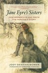 Jane Eyre's Sisters: How Women Live and Write the Heroine's Story
