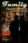 Family: A Holiday Novella (Equals #3)
