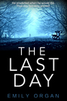The Last Day by Emily Organ