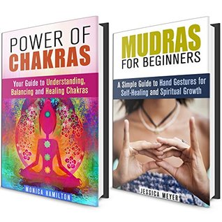 Power of Chakras and Mudras by Jessica Meyer