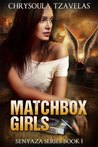 Matchbox Girls (Senyaza Series, #1)