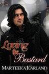 Loving the Bastard