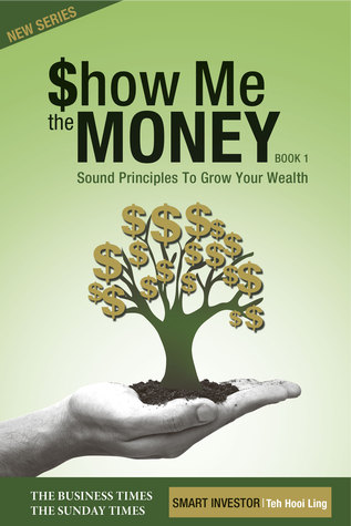 Show Me The Money: Sound Principles To Grow Your Wealth (Show Me The Money, #1)