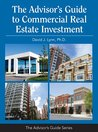 The Advisor's Guide to Commercial Real Estate Investment (The Advisor's Guide)