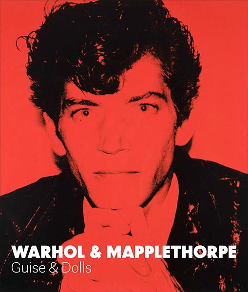 Warhol  Mapplethorpe: Guise  Dolls