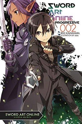 Sword Art Online: Progressive, Vol. 2 (Sword Art Online: Progressive Light Novel, #2)