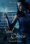 Soul Choice by Elizabeth Kirke