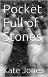 Pocket Full of Stones
