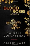 Blood & Roses Series Book Three: Twisted & Collateral (Volume 3) (Blood & Roses, #5-6)