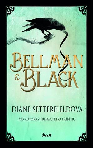 Ebook Bellman & Black by Diane Setterfield DOC!