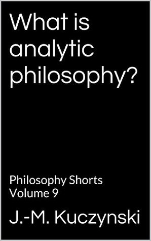 What is analytic philosophy?: Philosophy Shorts Volume 9