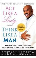 [Act Like a Lady, Think Like a Man: What Men Really Think about Love, Relationships, Intimacy, and Commitment] (By: Steve Harvey) [published: October, 2014]