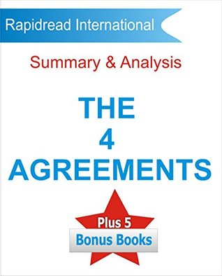 The Four Agreements: Summary and Analysis, Don Miguel Ruiz's The Four Agreements in 7 Minutes + 5 Bonus Books