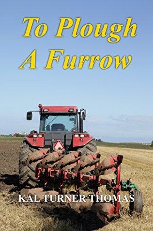 To Plough A Furrow