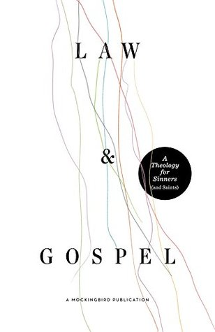 law-and-gospel-a-theology-for-sinners-and-saints