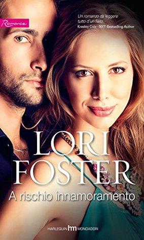 Ebook A rischio innamoramento by Lori Foster TXT!