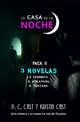 Indómita / Atrapada / Tentada (La Casa de la Noche, #4-6)