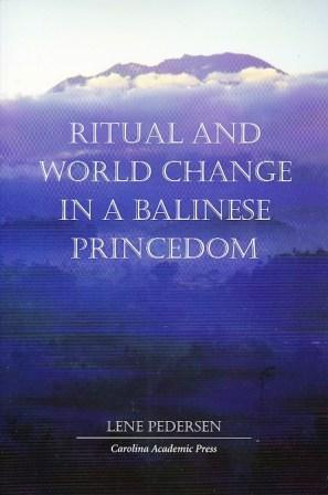 ritual-and-world-change-in-a-balinese-princedom-ritual-studies-monographs