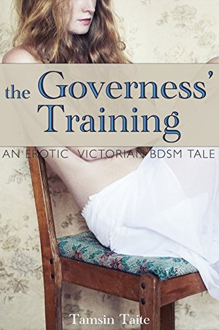The Governess' Training: An Erotic Victorian BDSM Tale (Virginia's Awakening Book 3)