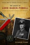 The Legacy of Lord Baden-Powell (The Young Men of Honor Series Book 1)