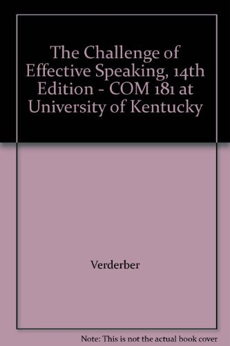 The Challenge of Effective Speaking, 14th Edition - COM 181 at University of Kentucky