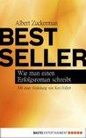 Bestseller: Wie man einen Erfolgsroman schreibt. Mit einer Einleitung von Ken Follett