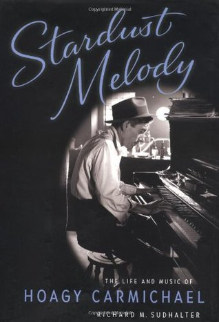 Stardust Melody by Richard M. Sudhalter