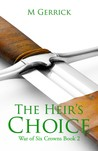 The Heir's Choice (The War of Six Crowns, #2)