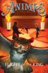 Flight of the King (Animas #2)