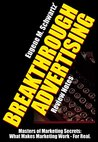 Eugene M. Schwartz' Breakthrough Advertising Review Notes: What Makes Marketing Work - For Real (Masters of Marketing Secrets Book 2)
