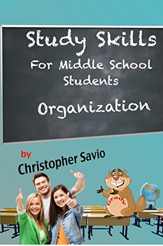 Study Skills for Middle School Students: Organization