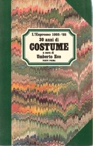 30 anni di Costume. L'Espresso 1955-85 (Parte Prima e Parte Seconda)