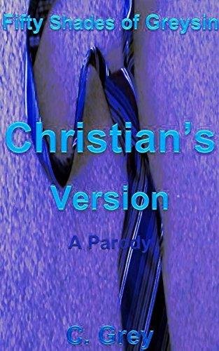 Fifty Shades of Greysin: Christian's Version