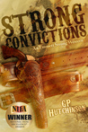 Strong Convictions: An Emmett Strong Western  (Emmett Strong Westerns, #1)