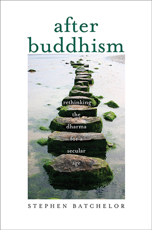After buddhism rethinking the dharma for a secular age by stephen 25246817 fandeluxe Images