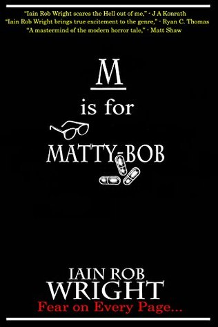 M is for Matty-Bob (A-Z of Horror, #13)