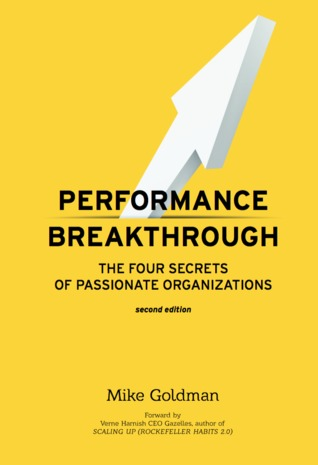 Performance Breakthrough: The Four Secrets of Passionate Organizations
