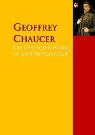 The Collected Works of Geoffrey Chaucer: The Complete Works PergamonMedia