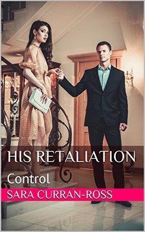 His Retaliation: Control