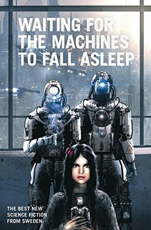 Waiting for the Machines to Fall Asleep by Peter Öberg