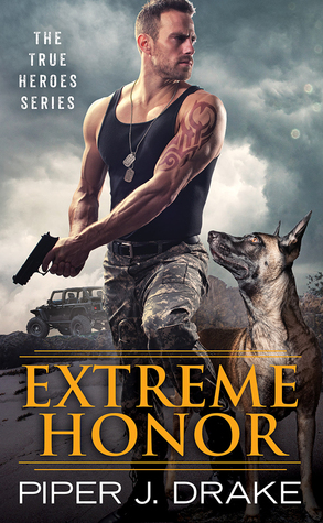 Extreme Honor (True Heroes, #1)